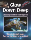 Glow Down Deep : Amazing Creatures That Light Up - Book