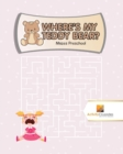 Where's My Teddy Bear? : Mazes Preschool - Book