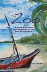 The Zoo : A novel of intrigue and deception on the East-African coast - Book