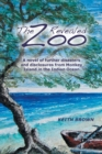 The Zoo Revealed : A Novel of Further Disasters and Disclosures From Monkey Island in the Indian Ocean - Book