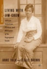 Living with Jim Crow : African American Women and Memories of the Segregated South - eBook