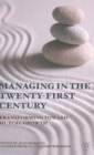 Managing in the Twenty-first Century : Transforming Toward Mutual Growth - Book
