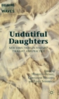 Undutiful Daughters : New Directions in Feminist Thought and Practice - Book