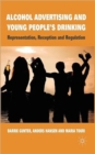 Alcohol Advertising and Young People's Drinking : Representation, Reception and Regulation - Book