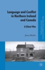 Language and Conflict in Northern Ireland and Canada : A Silent War - eBook