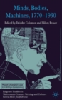Minds, Bodies, Machines, 1770-1930 - Book