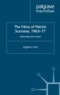 The Films of Martin Scorsese, 1963-77 : Authorship and Context - eBook