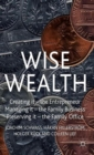 Wise Wealth : Creating it, Managing it, Preserving it - Book