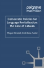 Democratic Policies for Language Revitalisation: The Case of Catalan - eBook