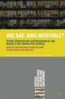 Are Bad Jobs Inevitable? : Trends, Determinants and Responses to Job Quality in the Twenty-First Century - Book