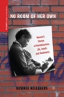 No Room of Her Own : Women's Stories of Homelessness, Life, Death, and Resistance - eBook