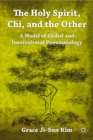 The Holy Spirit, Chi, and the Other : A Model of Global and Intercultural Pneumatology - eBook