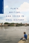 Place, Writing, and Voice in Oral History - eBook