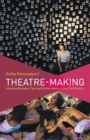 Theatre-Making : Interplay Between Text and Performance in the 21st Century - Book