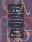 Serious Stat : A guide to advanced statistics for the behavioral sciences - eBook