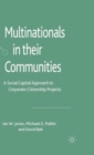 Multinationals in their Communities : A Social Capital Approach to Corporate Citizenship Projects - Book