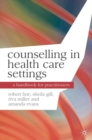 Counselling in Health Care Settings : A Handbook for Practitioners - Book