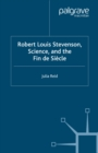 Robert Louis Stevenson, Science, and the Fin de Siecle - eBook