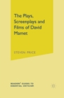 The Plays, Screenplays and Films of David Mamet - Book