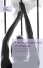 The Incarceration of Women : Punishing Bodies, Breaking Spirits - Book