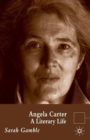 Angela Carter : A Literary Life - Book