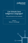 Can Schools Save Indigenous Languages? : Policy and Practice on Four Continents - eBook