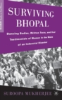 Surviving Bhopal : Dancing Bodies, Written Texts, and Oral Testimonials of Women in the Wake of an Industrial Disaster - Book