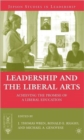 Leadership and the Liberal Arts : Achieving the Promise of a Liberal Education - Book