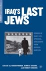 Iraq's Last Jews : Stories of Daily Life, Upheaval, and Escape from Modern Babylon - eBook