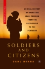 Soldiers and Citizens : An Oral History of Operation Iraqi Freedom from the Battlefield to the Pentagon - eBook