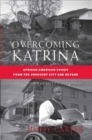 Overcoming Katrina : African American Voices from the Crescent City and Beyond - eBook