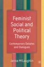 Feminist Social and Political Theory : Contemporary Debates and Dialogues - eBook