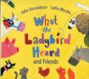 What the Ladybird Heard and Friends : What the Ladybird Heard, Sharing a Shell, the Princess and the Wizard and the Rhyming Rabbit - Book