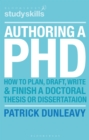 Authoring a PhD : How to Plan, Draft, Write and Finish a Doctoral Thesis or Dissertation - eBook
