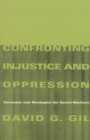 Confronting Injustice and Oppression : Concepts and Strategies for Social Workers - Book