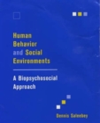 Human Behavior and Social Environments : A Biopsychosocial Approach - Book
