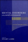 Mental Disorders in the Social Environment : Critical Perspectives - Book