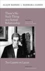 There's No Such Thing as a Sexual Relationship : Two Lessons on Lacan - Book
