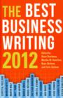 The Best Business Writing 2012 - Book