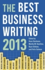 The Best Business Writing 2013 - Book