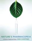 Nature's Pharmacopeia : A World of Medicinal Plants - Book