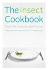 The Insect Cookbook : Food for a Sustainable Planet - Book