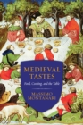 Medieval Tastes : Food, Cooking, and the Table - Book