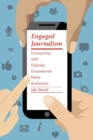 Engaged Journalism : Connecting With Digitally Empowered News Audiences - Book