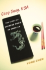 Chop Suey, USA : The Story of Chinese Food in America - Book