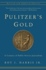 Pulitzer's Gold : A Century of Public Service Journalism - Book