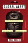 Global Alert : The Rationality of Modern Islamist Terrorism and the Challenge to the Liberal Democratic World - Book