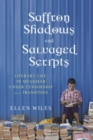 Saffron Shadows and Salvaged Scripts : Literary Life in Myanmar Under Censorship and in Transition - Book