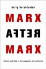 Marx After Marx : History and Time in the Expansion of Capitalism - Book