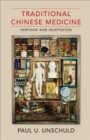 Traditional Chinese Medicine : Heritage and Adaptation - Book